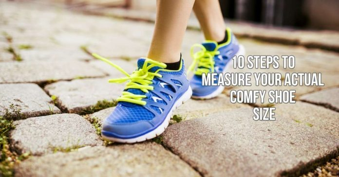 10 Steps To Measure your Actual Comfy Shoe Size Main
