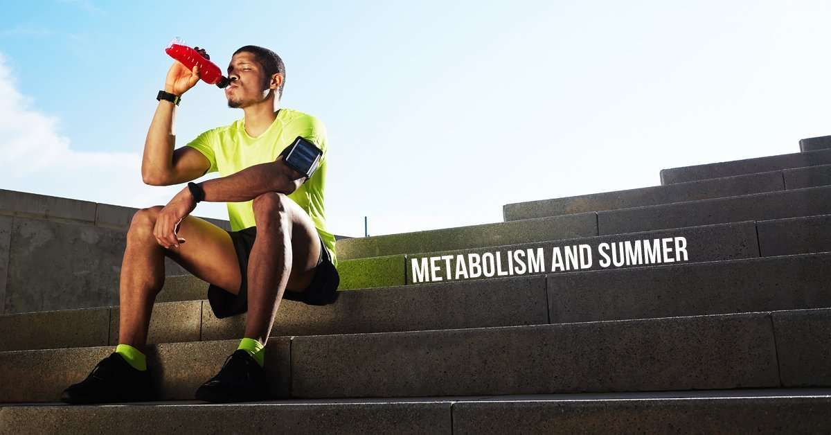 Metabolism and Summer