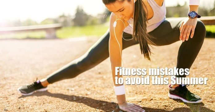 fitness mistakes to avoid this Summer